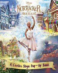 Disney The Nutcracker and the Four Realms: A Center Stage Pop-Up Book