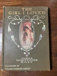 James Whitcomb Riley Antique Book/ The Girl I Loved First Edition 1910