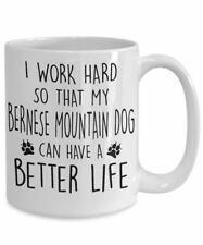 Funny Bernese Mountain Dog Mug I Work Hard So That My Bernese Mountain Dog Can