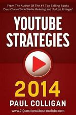 YouTube Strategies 2014: Making And Marketing Online Video Colligan, Paul