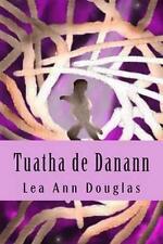 (Good)-Tuatha de Danann (Paperback)-Douglas, Lea Ann-1499370474