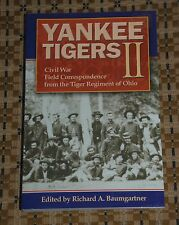 Yankee Tigers II: Civil War Field Correspondence from the Tiger Regimen of Ohio