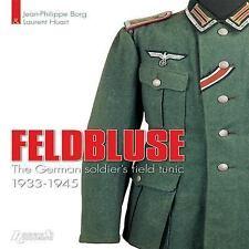 FELDBLUSE THE GERMAN ARMY FIELD TUNIC 1933-45 FULL COLO