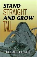 NEW - Stand Straight and Grow Tall by Howell, Dolores F.