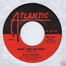 Ruth Brown 45 When I Get You Baby VG++ 1957 R&B Atlantic 1140 Rare Recording
