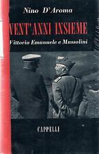 VENT'ANNI INSIEME Vittorio Emanuele e Mussolini
