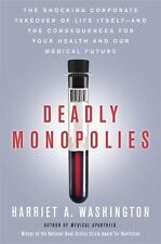 Deadly Monopolies: The Shocking Corporate Takeover of Life Itself--And-ExLibrary