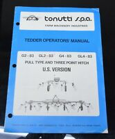 Tonutti S.P.A. GL2-83 Pull Type and 3-point Hitch Tedder Operators Owners Manual