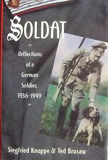 SOLDAT - Reflections of a German Soldier 1936-1949, Siegfried Knappe & Ted Brus
