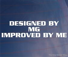 DESIGNED BY MG IMPROVED BY ME Funny/Novelty Vinyl EURO Car/Window/Bumper Sticker