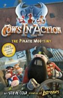 Cows In Action: The Pirate Mootiny: Book 7 by Steve Cole, NEW Book, FREE & Fast
