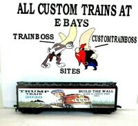 HO CUSTOM LETTERED TRUMP 2020 BUILD THE WALL EXPRESS COLLECTIBLE REEFER. LOT 2