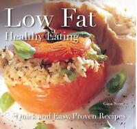(Good)-Low Fat: Healthy Eating: Quick and Easy Recipes (Quick and Easy, Proven R