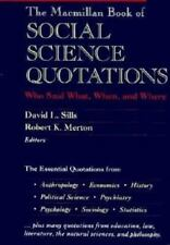 The Macmillan Book of Social Science Quotations: Who Said What, When, and Where