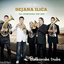 BALKANSKE TRUBE CD Trubački Orkestar Dejana Ilića Album 2014 Folk Kolo Srbija