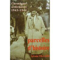 SYLVAIN VILLARD parcelles d'histoire - chroniques ardéchoises 1943-1944
