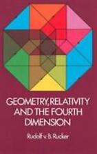 Geometry, Relativity and the Fourth Dimension by Rudolf Rucker