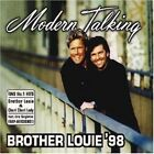 Modern Talking Brother Louie '98 (feat. Eric Singleton) [Maxi-CD]