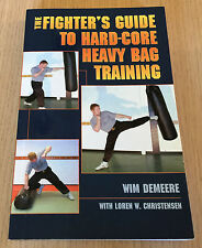 Demeere & Christensen - THE FIGHTER'S GUIDE TO HARD-CORE HEAVY BAG TRAINING