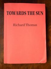 Towards The Sun - Richard Thomas *GOOD*