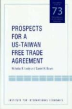 Prospects For A US-Taiwan Free Trade Agreement (Policy Analyses in International