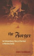 The Forger: An Extraordinary Story of Survival in Wartime Berlin