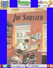 Joe Shuster. La storia degli uomini che crearono Superman J. Voloj T. Campi