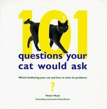 101 Questions Your Cat Would Ask by Honor Head (1999, Paperback)