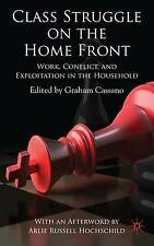 Class Struggle on the Home Front: Work, Conflict, and Exploitation in the Househ