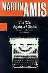 BRAND NEW The War Against Cliche' : Essays and Reviews, 1971-2000