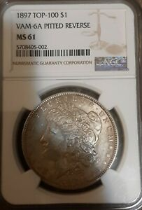 1897 Top-100 $1 Vam -6a pitted reverse  MS 61 NGC One Dollar 6a pitted reverse
