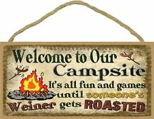 Welcome To Our Campsite Fun Until Weiner Gets Roasted 5 x 10 Wood SIGN Plaque