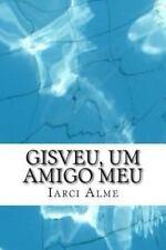 Gisveu, Um Amigo Meu by Marcia Almeida (2012, Paperback)