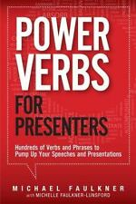 Power Verbs for Presenters: Hundreds of Verbs and Phrases to Pump Up Your Spee..
