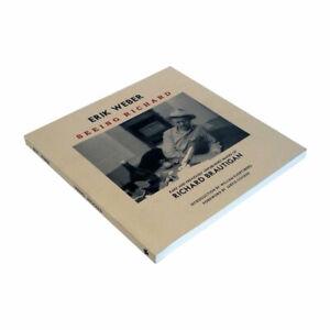 "RICHARD BRAUTIGAN - ""SEEING RICHARD""  PHOTOGRAPHY BY ERIK WEBER SOFTCOVER UK"