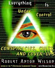 Everything Is under Control : Conspiracies, Cults, and Cover-Ups by Robert A....