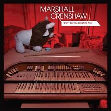 I Don't See You Laughing Now by Marshall Crenshaw (Vinyl, Nov-2013,...
