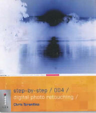 Step-by-Step Digital Photo Retouching - 004 (Step-by-Step Digital Photography Se