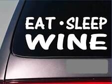 "Eat Sleep Wine Sticker *H38* 8"" vinyl winery glass bottle cork shot"