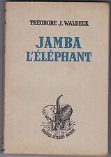 JAMBA L'ELEPHANT - THEODORE J. WALDECK - Editions de l'Amitié 1957