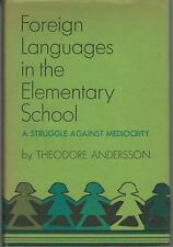 Foreign Languages in the Elementary School: A Struggle Against Mediocrity