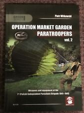 Operation Market Garden Paratroopers: Weapons, Equipment and Transport of the 1s