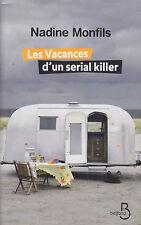C1 BELGIQUE Nadine MONFILS Les VACANCES D UN SERIAL KILLER Belfond 2011