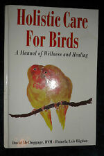 Holistic Care for Birds by David McCluggage | L/New HB, 1999