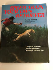 Speed Train Your Own Retriever by Larry Mueller Book 1987