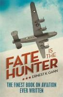 Fate is the Hunter by Ernest K. Gann | Paperback Book | 9781908059024 | NEW
