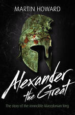 Alejandro Magno: la historia del rey invencible macedonio por Martin Ho..