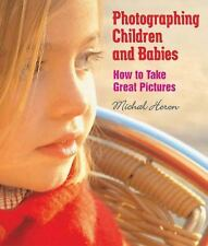 Photographing Children And Babies by Michal Heron