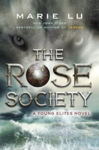 Young Elites Ser.: The Rose Society by Marie Lu (2015, Hardcover)