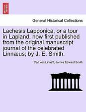 Lachesis Lapponica, or a Tour in Lapland, Now First Published from the Original